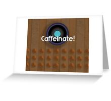 Dalek needs coffee! Greeting Card