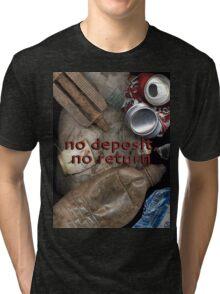 No deposit, no return Tri-blend T-Shirt