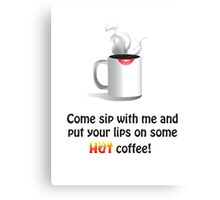 Come Sip Some Coffee! Canvas Print