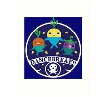 DANCEBREAK!! Art Print