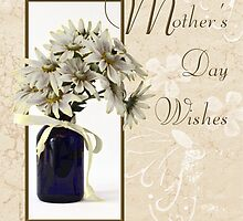 Mother's Day Wishes - Daisies by Sandra Foster
