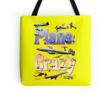 Plane Crazy T-shirt - for those obsessed with aircraft Tote Bag