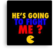 He's Going To Fight Me? - Manny Pacquiao  Canvas Print