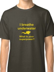 I breathe underwater Classic T-Shirt