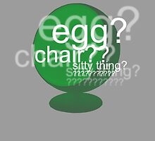 Egg? Chair? Sitty thing? ???????????? - Drunk Deductions by pixelspin