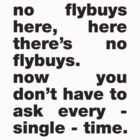 No Flybuys Here by typed