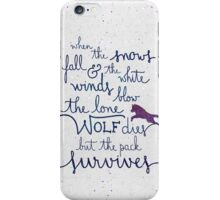 The lone wolf dies but the pack survives iPhone Case/Skin