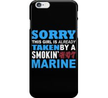 Sorry This Girl Is Already Taken By A Smokin Hot Marine - Funny Tshirts iPhone Case/Skin