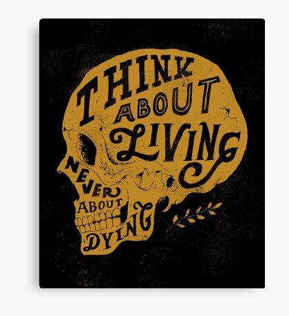 Think About Living Canvas Print