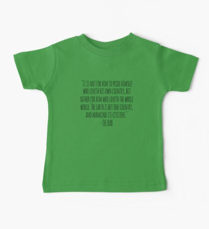 """""""THE EARTH IS BUT ONE COUNTRY AND MANKIND ITS CITIZENS"""" - The Bab Baby Tee"""