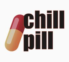 Relax Stay Calm Take a Chill Pill Dude by CreativeTwins