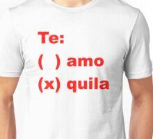 te amo - te quila Unisex T-Shirt