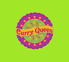Ethnic Print Curry Queen Spicy Curries Food Addict by CreativeTwins