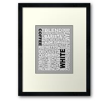 White coffee...WORD!! Framed Print