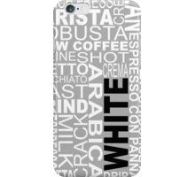 White coffee...WORD!! iPhone Case/Skin