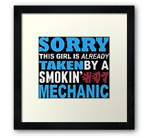 Sorry This Girl Is Already Taken By A Smokin Hot Mechanic - Custom Tshirt Framed Print