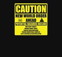 Caution - New World Order Ahead - Hazards Unisex T-Shirt