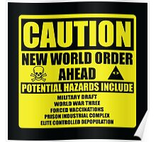 Caution - New World Order Ahead - Hazards Poster