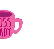 BOSS LADY pink cup of coffee by jazzydevil
