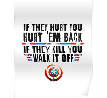 If They Hurt You, Hurt 'Em Back. If They Kill You, Walk It Off (Black) Poster