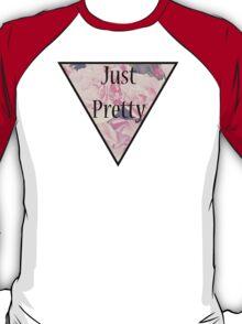 Just Pretty T-Shirt