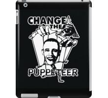 Change The Puppeteer - New World Order - Obama iPad Case/Skin