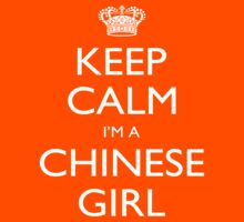 Keep Calm I'm A Cinese Girl - Tshirts, Mobile Covers and Posters by custom111