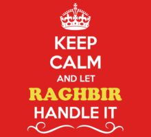 Keep Calm and Let RAGHBIR Handle it Kids Clothes