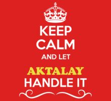 Keep Calm and Let AKTALAY Handle it Kids Clothes