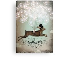 You're the best! Canvas Print