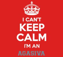 I can't keep calm I'm an AGASIVA Kids Clothes