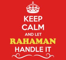 Keep Calm and Let RAHAMAN Handle it Kids Clothes