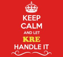 Keep Calm and Let KRE Handle it Kids Clothes
