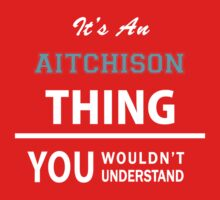 Its an AITCHISON thing, you wouldn't understand Kids Clothes