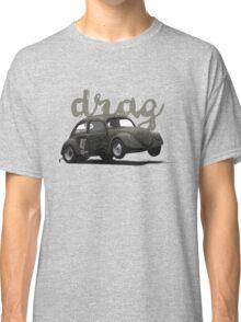 Drag! Classic T-Shirt
