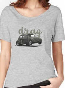 Drag! Women's Relaxed Fit T-Shirt