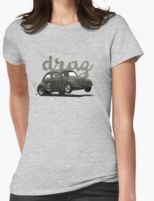 Drag! Womens Fitted T-Shirt