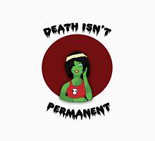 Death isn't Permanent Unisex T-Shirt