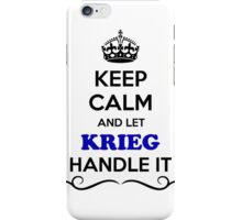 Keep Calm and Let KRIEG Handle it iPhone Case/Skin