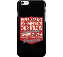 """""""There are no Ex-Medics... Our title is earned never given and what's earned is yours forever"""" Collection #24149 iPhone Case/Skin"""