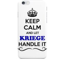 Keep Calm and Let KRIEGE Handle it iPhone Case/Skin