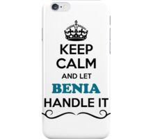 Keep Calm and Let BENIA Handle it iPhone Case/Skin