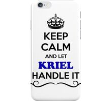Keep Calm and Let KRIEL Handle it iPhone Case/Skin