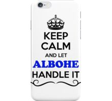 Keep Calm and Let ALBOHE Handle it iPhone Case/Skin