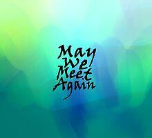 may we meet again by amyskhaleesi