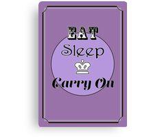 Eat Sleep Carry On Canvas Print