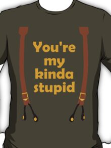 My kinda Stupid T-Shirt