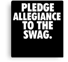 Pledge Allegiance To The Swag Canvas Print