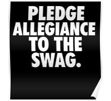 Pledge Allegiance To The Swag Poster
