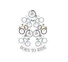 BORN TO RIDE (bike) Photographic Print